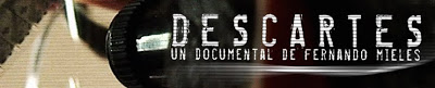 No dejen de ver el Documental «Descartes»
